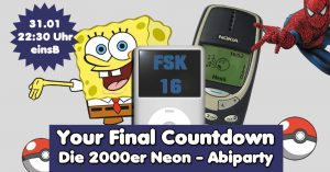 Your Final Countdown - Die 2000er Neon Abiparty // FSK16 //einsB