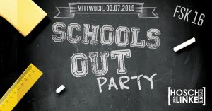 School`s Out // FSK16 // Mi 03.07. // EinsB